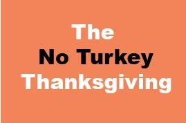 No TurkeyThanksgiving - a vegetarian feast