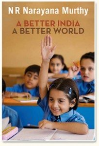 Better India, Better World by N.R. Narayana Murthy