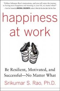 Happiness at Work by Dr. Srikumar S. Rao is based on his 'Creativity and Personal Mastery' classes at Columbia Business School and other institutions.