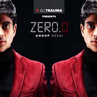 Pop star and former American Idol contestant Anoop Desai's new album is Zero.o
