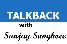 Talkback with Sanjay Sanghoee, a blog on Lassi with Lavina