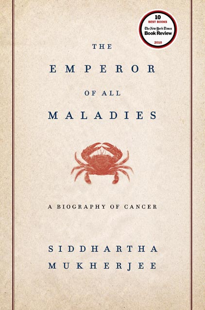 Emperor of all Maladies by Siddhartha Mukherjee, a biography of cancer, won the Pulitzer Prize
