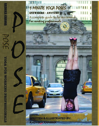 Pose is a book by Radhika Khanna about incorporating yoga into daily life