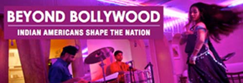 "The upcoming 'Beyond Bollywood"" Indian-Americans shape the Nation Exhibition"
