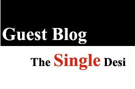 Guest blog - The Single Desi