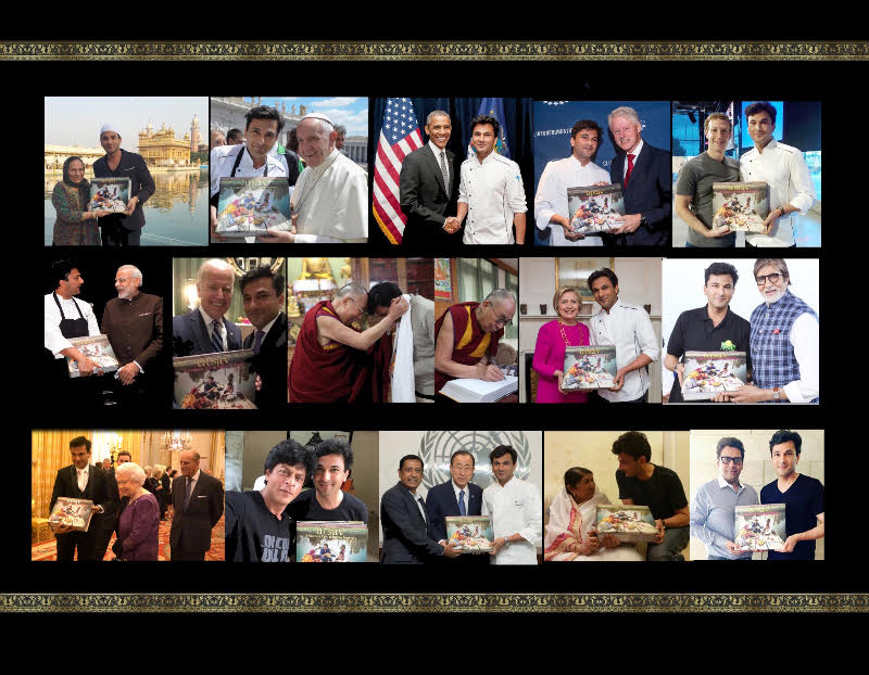 Vikas Khanna with President Barack Obama, VP Joe Biden, Pope Francis, The Dalai Lama, Secretary-General of the UN Ban Ki-Moon, President Bill Clinton and Secretary Hillary Clinton, Queen Elizabeth 11, Prime Minister Narendra Modi, Lata Mangeshkar, Shahrukh Khan, Amitabh Bachchan, Facebook Founder Mark Zuckerberg